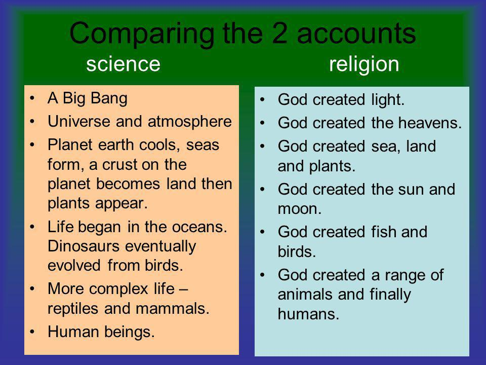 Comparing the 2 accounts science religion
