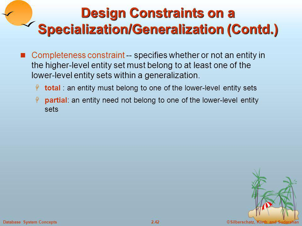 Design Constraints on a Specialization/Generalization (Contd.)