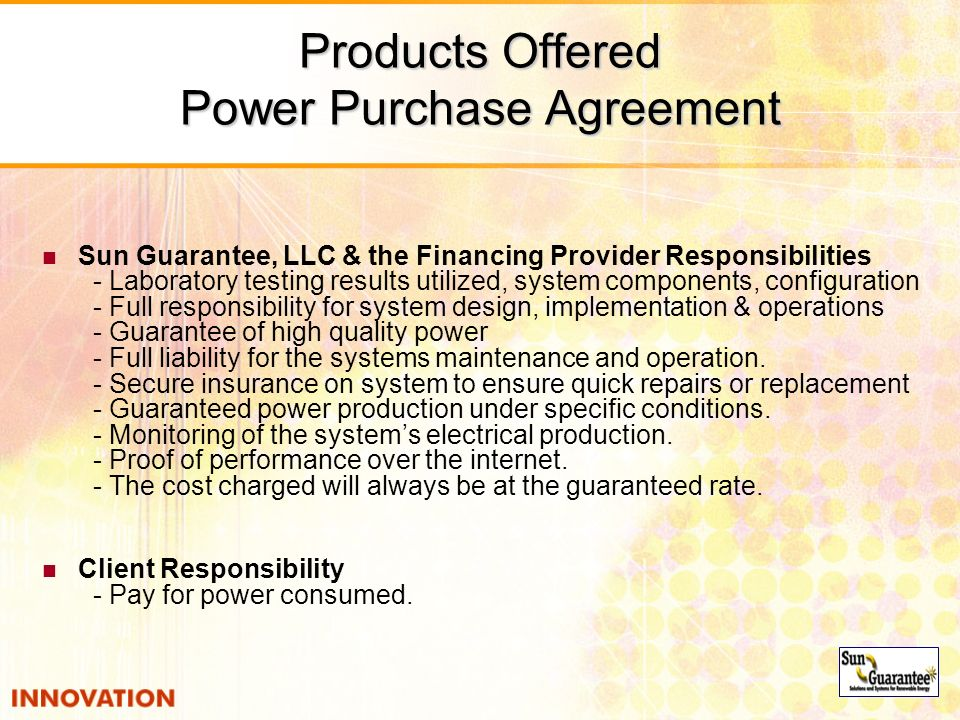 Products Offered Power Purchase Agreement