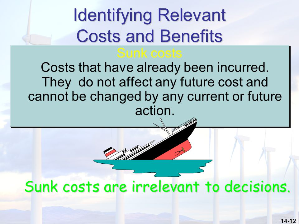 Identifying Relevant Costs and Benefits