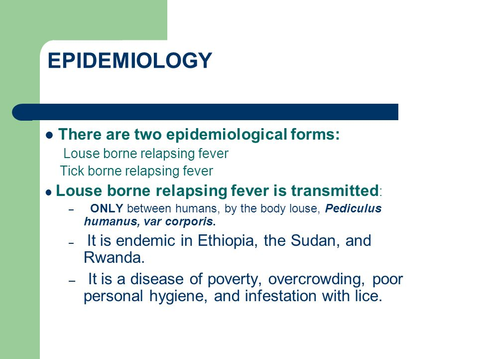 EPIDEMIOLOGY There are two epidemiological forms: