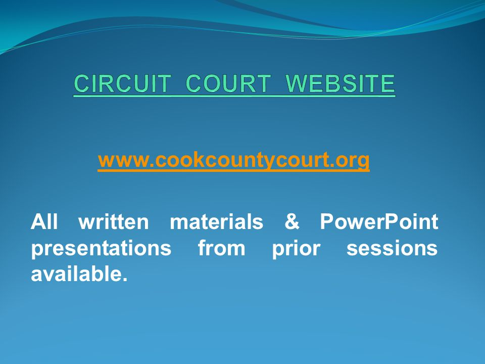 CIRCUIT COURT WEBSITE www.cookcountycourt.org