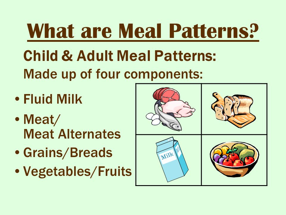 What are Meal Patterns Child & Adult Meal Patterns: