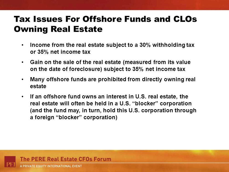 Tax Issues For Offshore Funds and CLOs Owning Real Estate