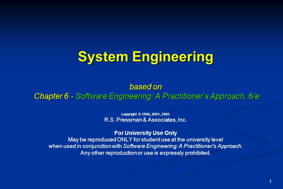 System Engineering based on Chapter 6 - Software Engineering: A Practitioner's Approach, 6/e copyright © 1996, 2001, 2005 R.S.