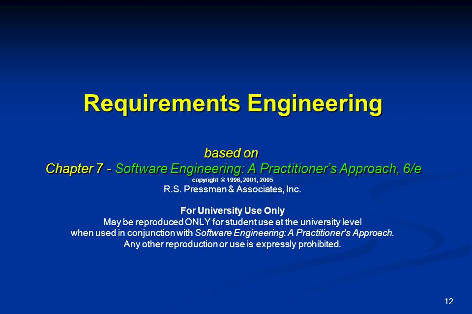 Requirements Engineering based on Chapter 7 - Software Engineering: A Practitioner's Approach, 6/e copyright © 1996, 2001, 2005 R.S.