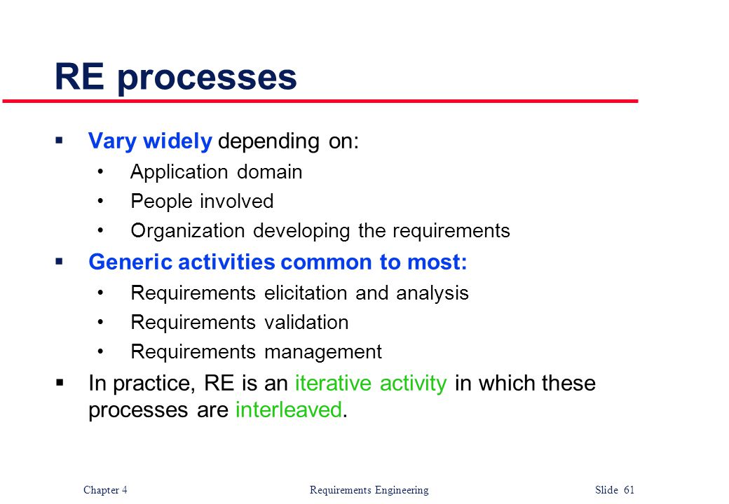 RE processes Vary widely depending on: