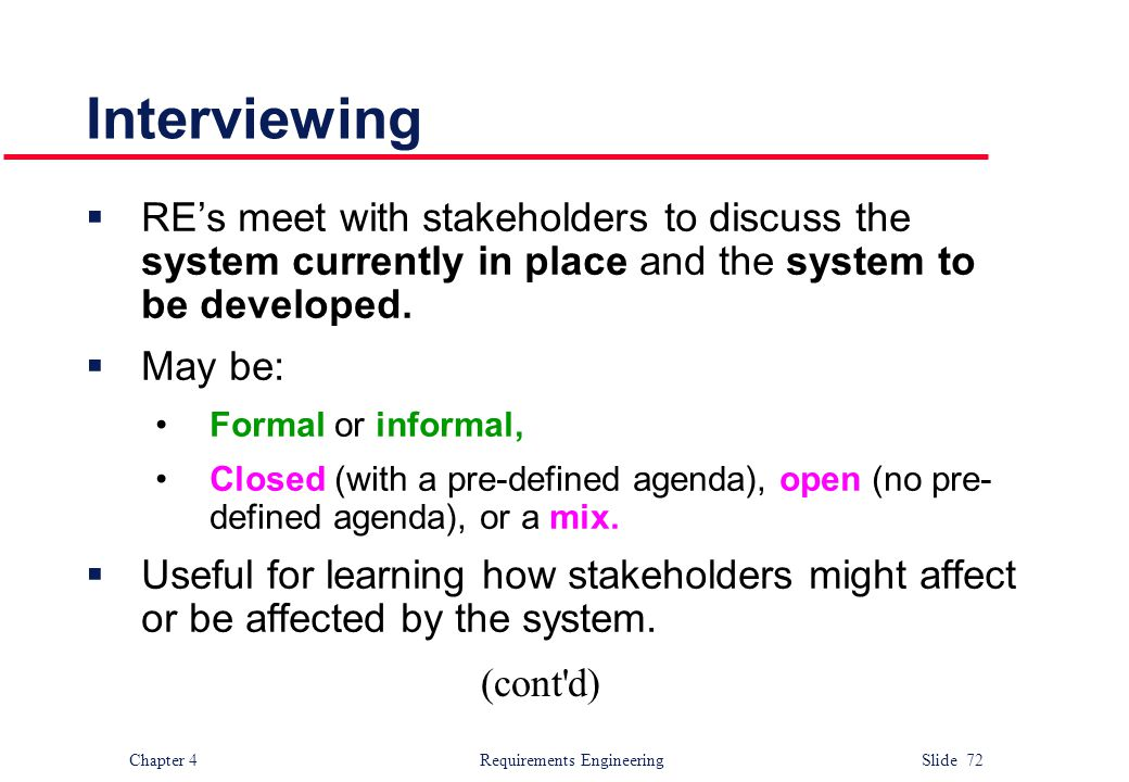 Interviewing RE's meet with stakeholders to discuss the system currently in place and the system to be developed.
