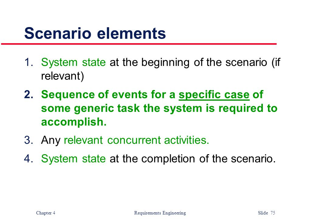 Scenario elements System state at the beginning of the scenario (if relevant)