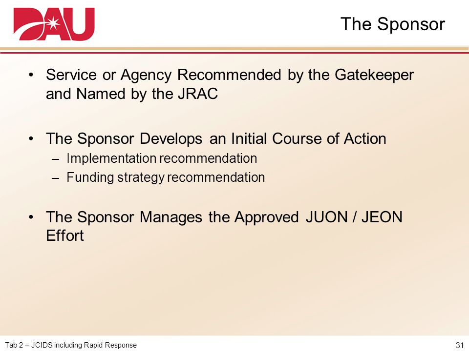 The Sponsor Service or Agency Recommended by the Gatekeeper and Named by the JRAC. The Sponsor Develops an Initial Course of Action.