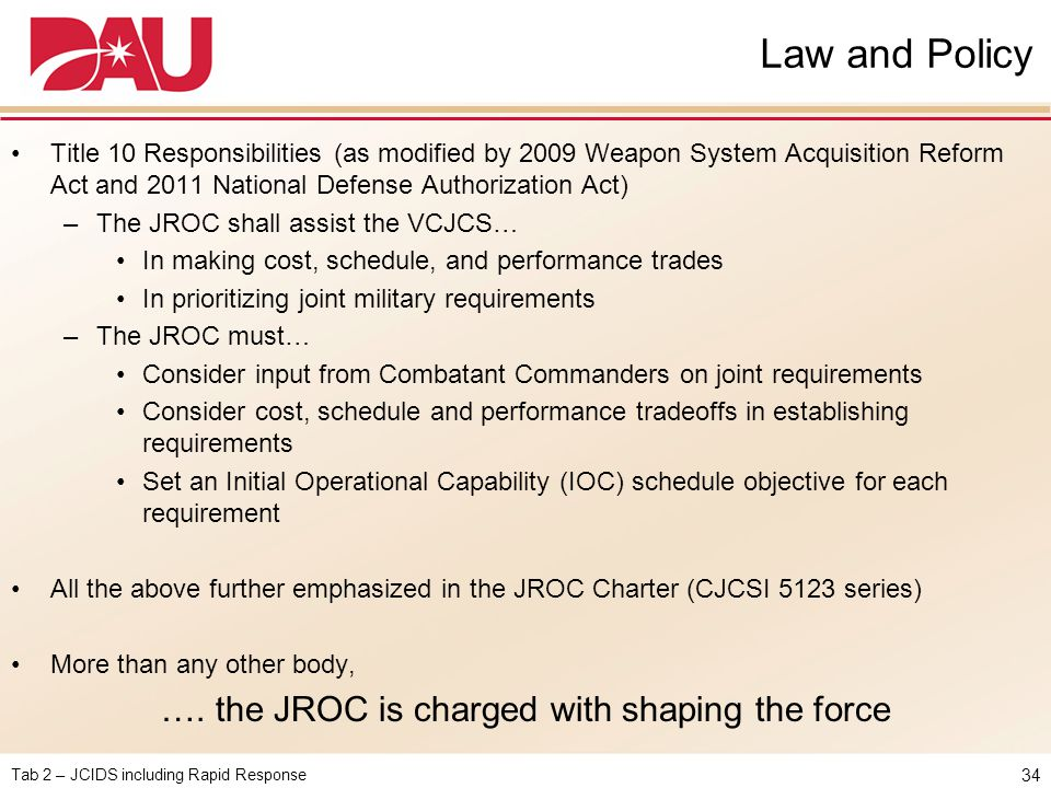 …. the JROC is charged with shaping the force