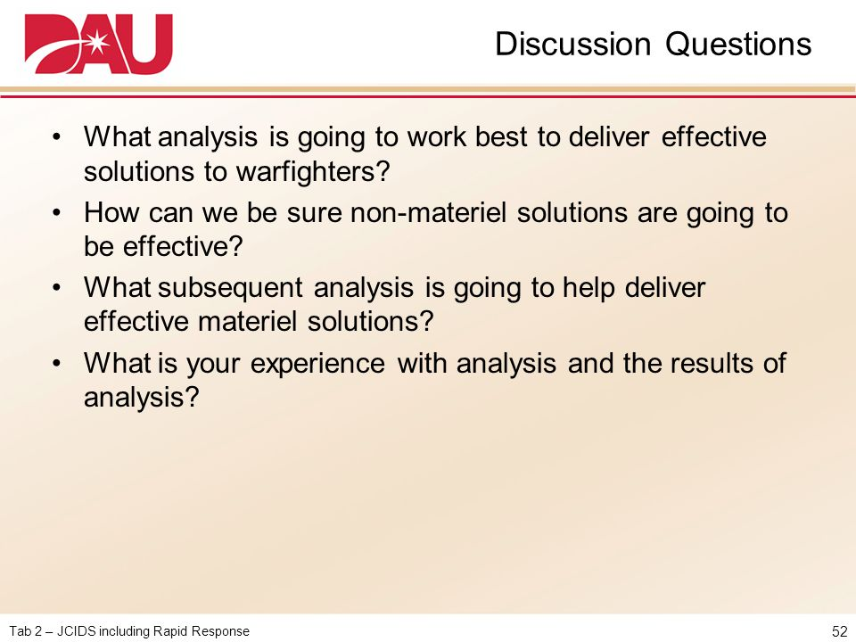 Discussion Questions What analysis is going to work best to deliver effective solutions to warfighters
