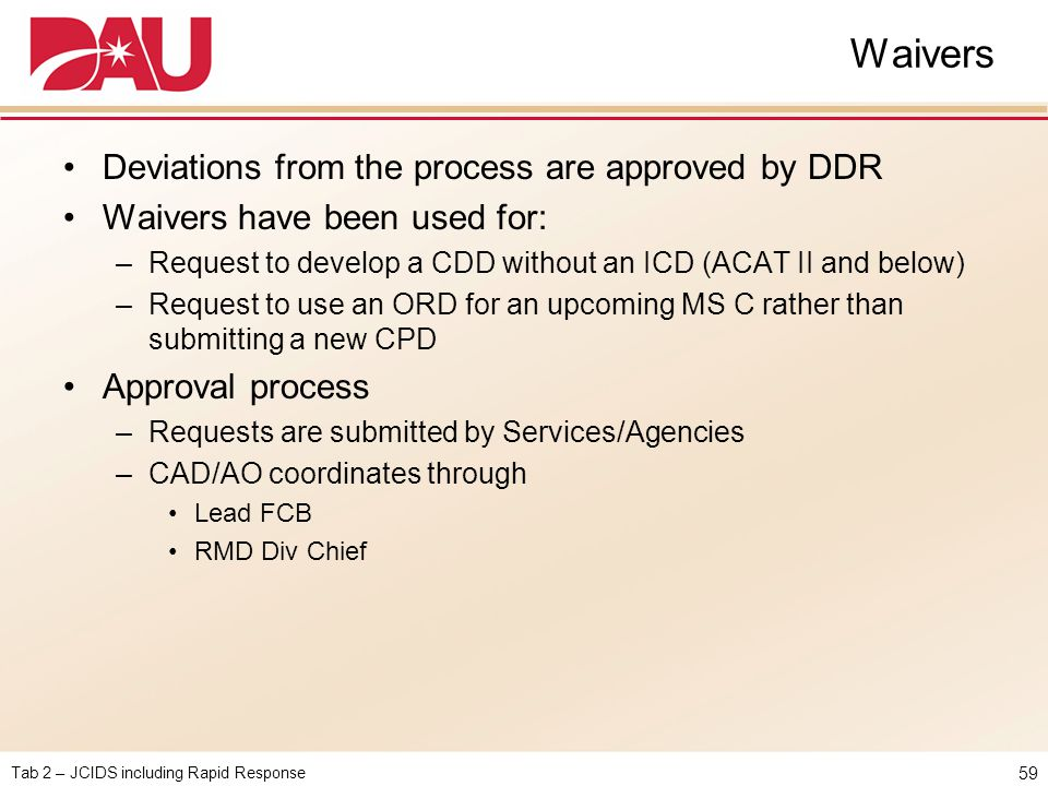 Waivers Deviations from the process are approved by DDR