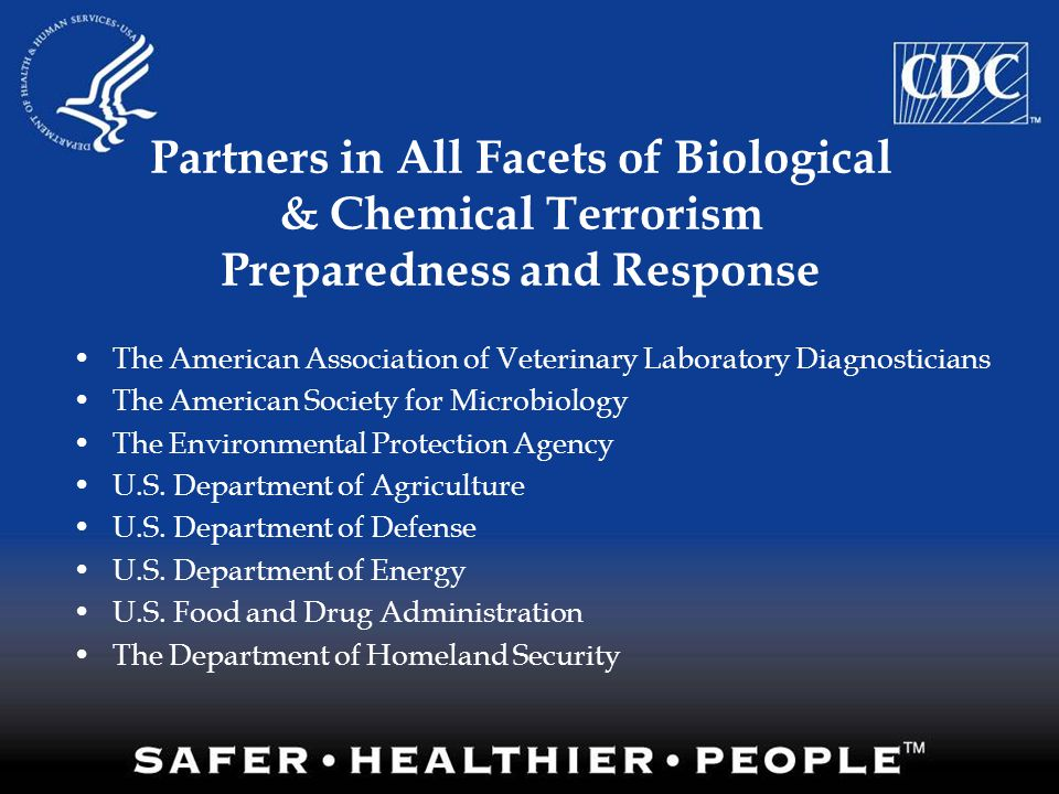 Partners in All Facets of Biological & Chemical Terrorism Preparedness and Response