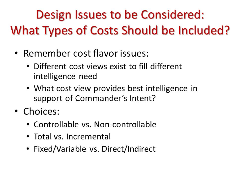 Design Issues to be Considered: What Types of Costs Should be Included