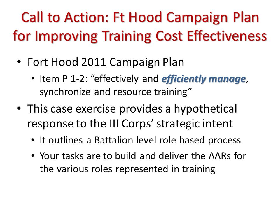 Call to Action: Ft Hood Campaign Plan for Improving Training Cost Effectiveness