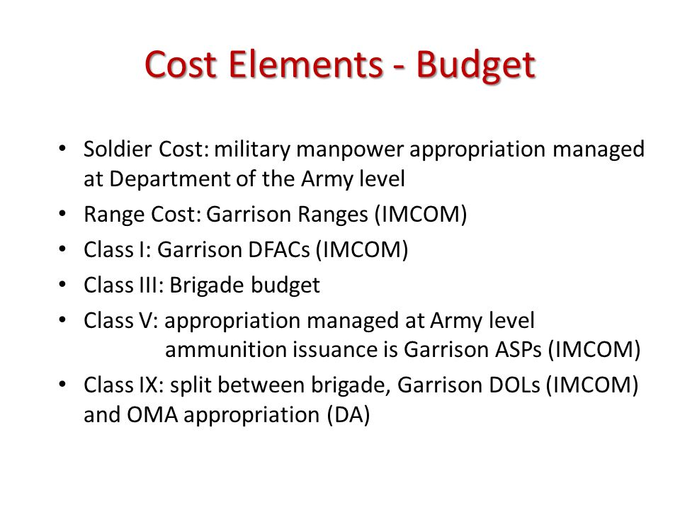 Cost Elements - Budget Soldier Cost: military manpower appropriation managed at Department of the Army level.