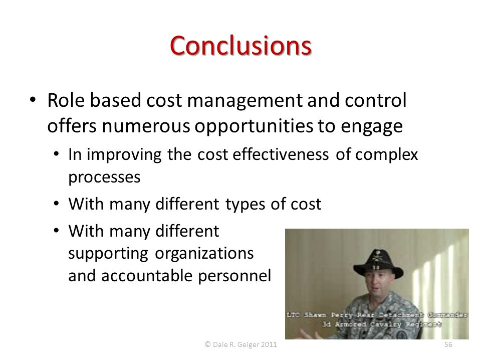 Conclusions Role based cost management and control offers numerous opportunities to engage. In improving the cost effectiveness of complex processes.