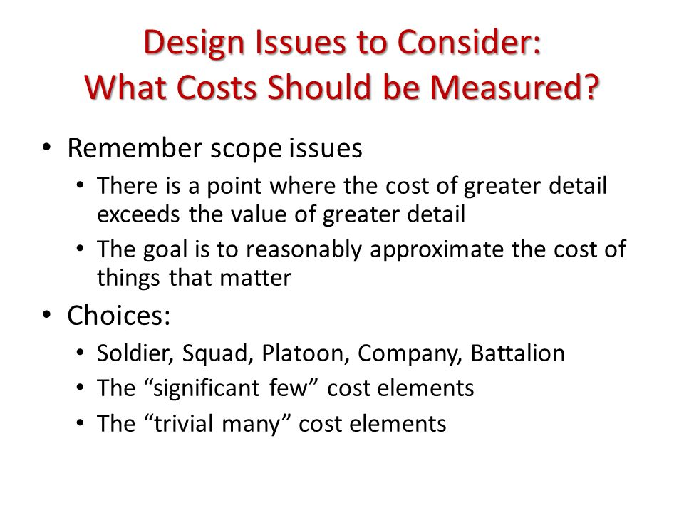Design Issues to Consider: What Costs Should be Measured