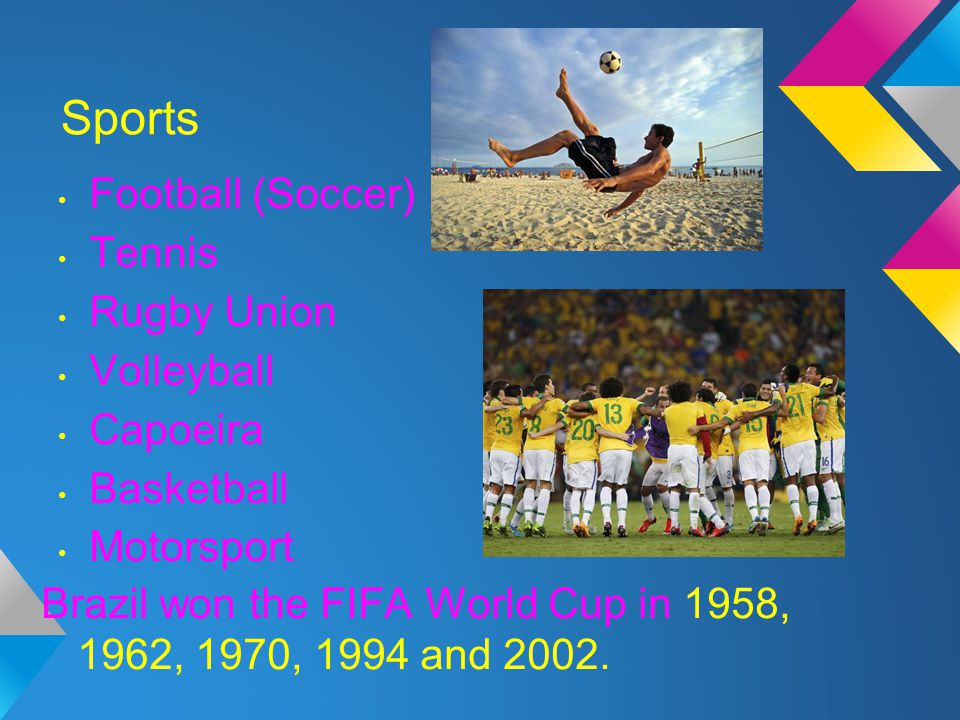 Sports Football (Soccer) Tennis Rugby Union Volleyball Capoeira