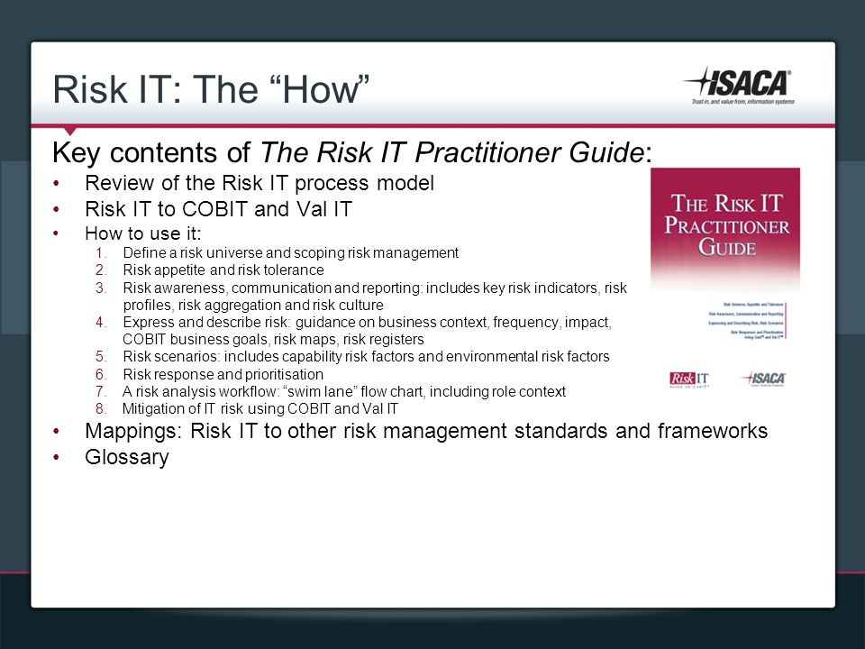 Risk IT: The How Key contents of The Risk IT Practitioner Guide: