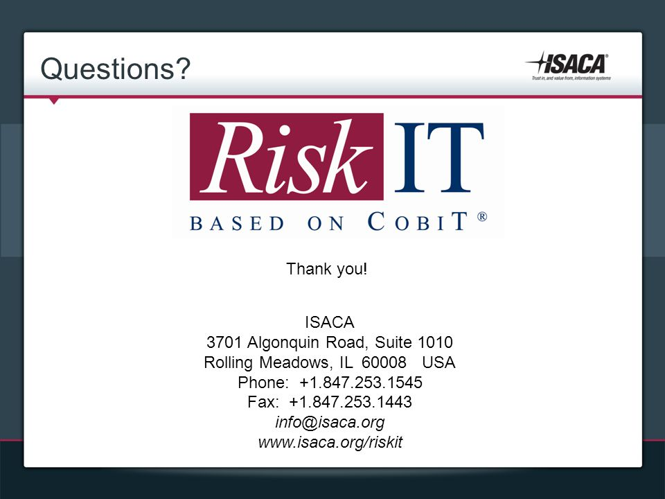Questions Thank you! ISACA 3701 Algonquin Road, Suite 1010