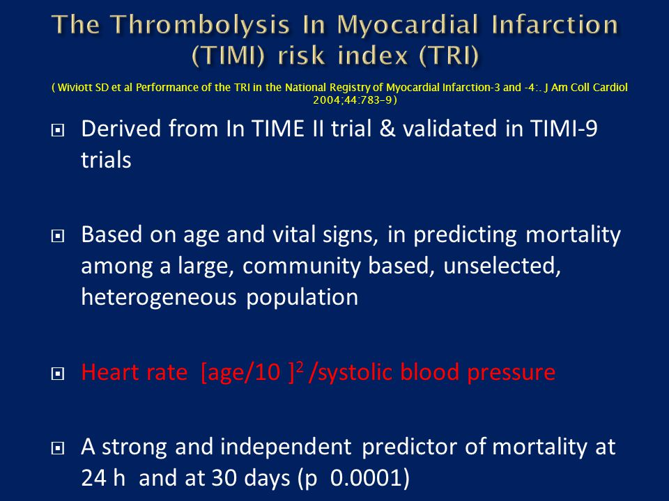 The Thrombolysis In Myocardial Infarction (TIMI) risk index (TRI)