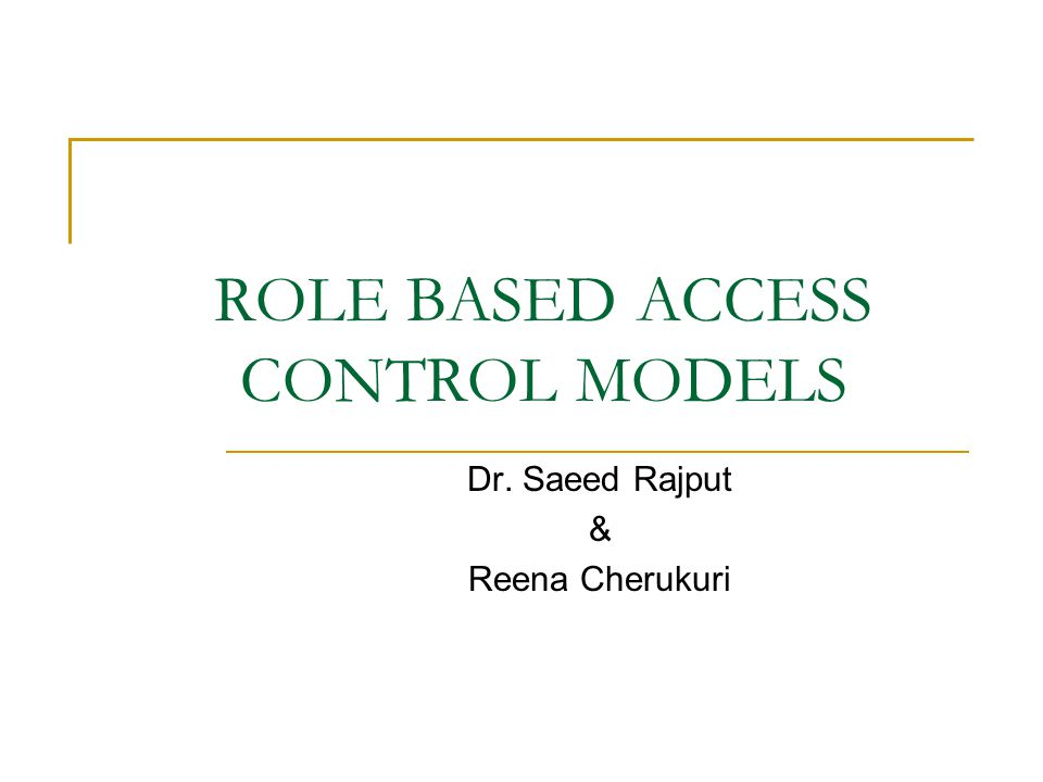 ROLE BASED ACCESS CONTROL MODELS