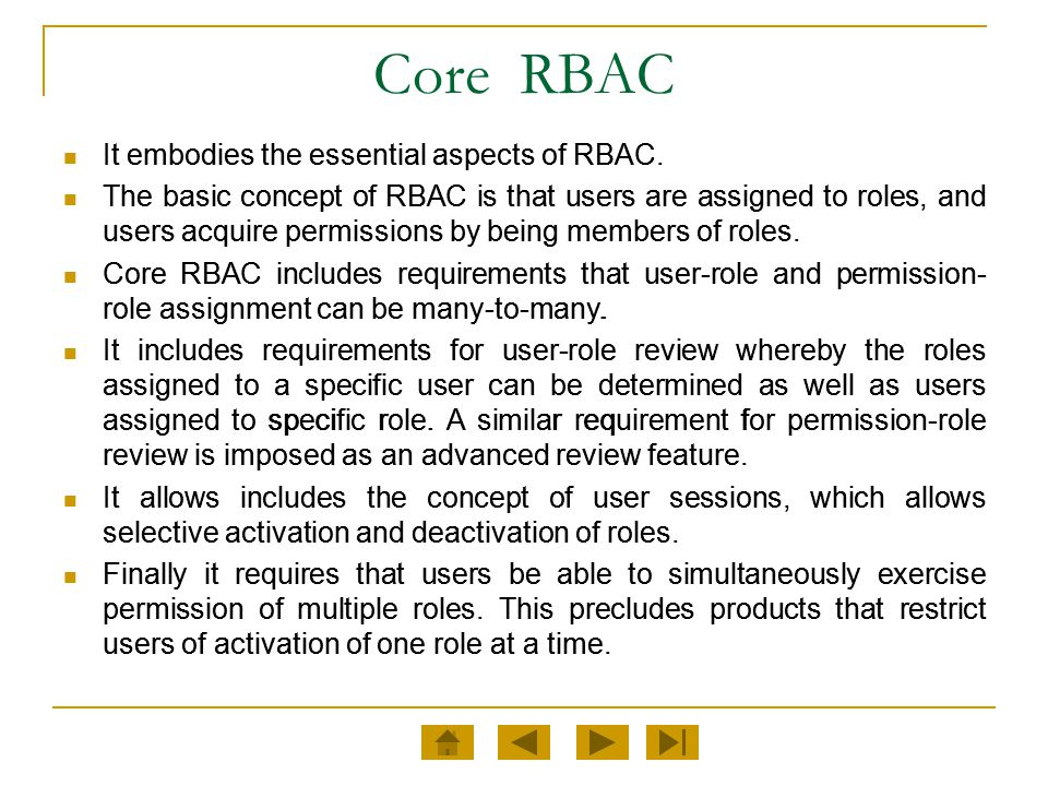Core RBAC It embodies the essential aspects of RBAC.
