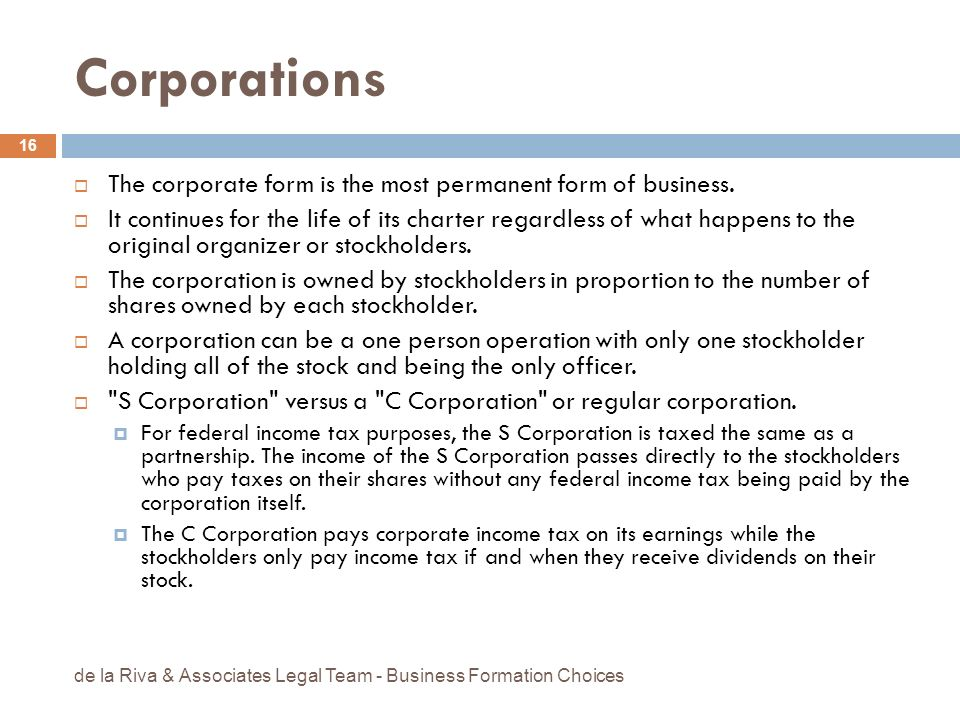 Corporations The corporate form is the most permanent form of business.