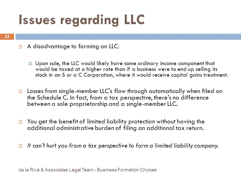 Issues regarding LLC A disadvantage to forming an LLC: