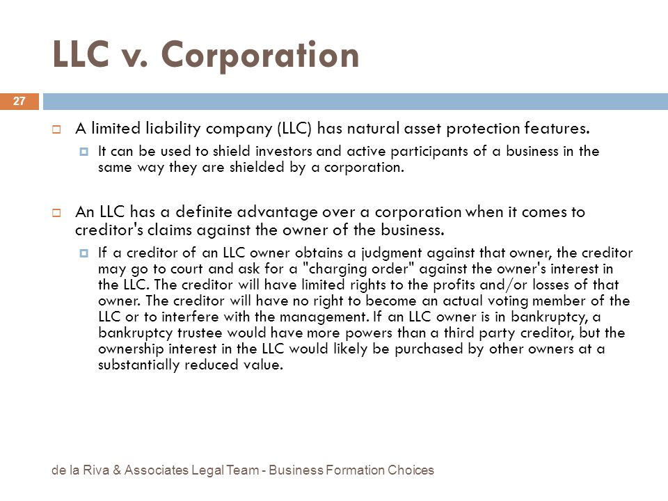 LLC v. Corporation A limited liability company (LLC) has natural asset protection features.
