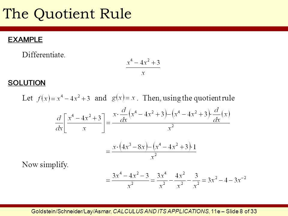 The Quotient Rule Differentiate.