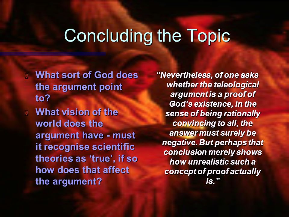 Concluding the Topic What sort of God does the argument point to