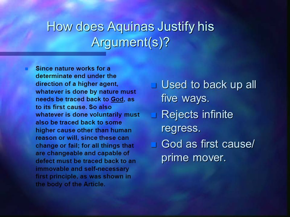 How does Aquinas Justify his Argument(s)