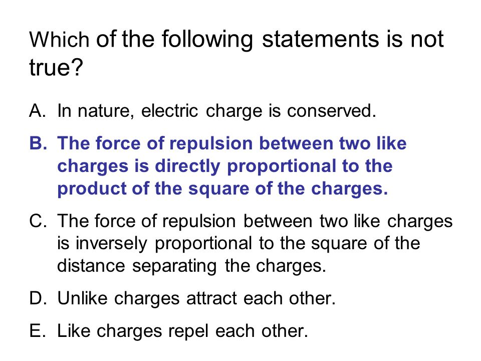 which of the following is not true of surveys chapter 21 the electric field i discrete charge 1505
