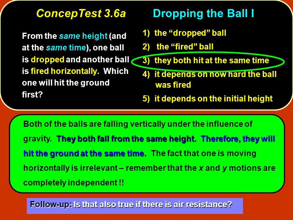 ConcepTest 3.6a Dropping the Ball I