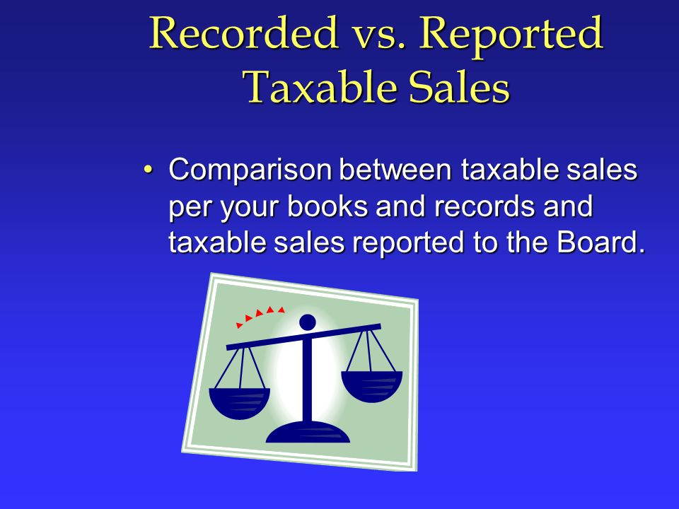 Recorded vs. Reported Taxable Sales