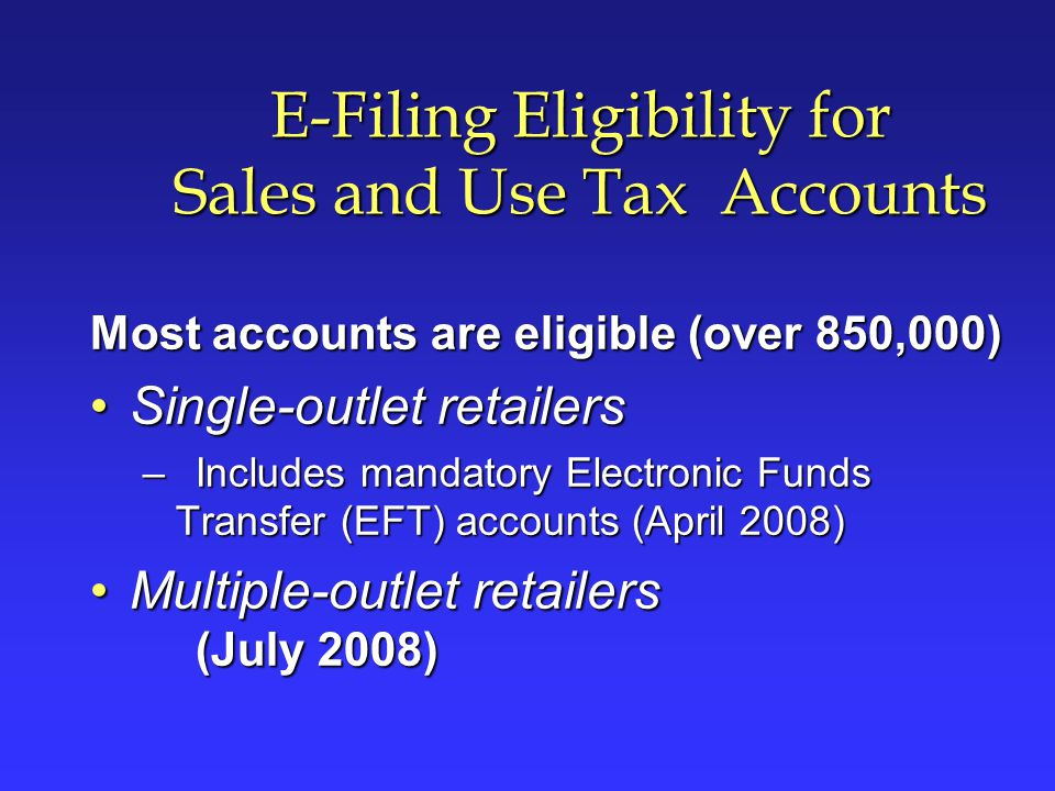 E-Filing Eligibility for Sales and Use Tax Accounts