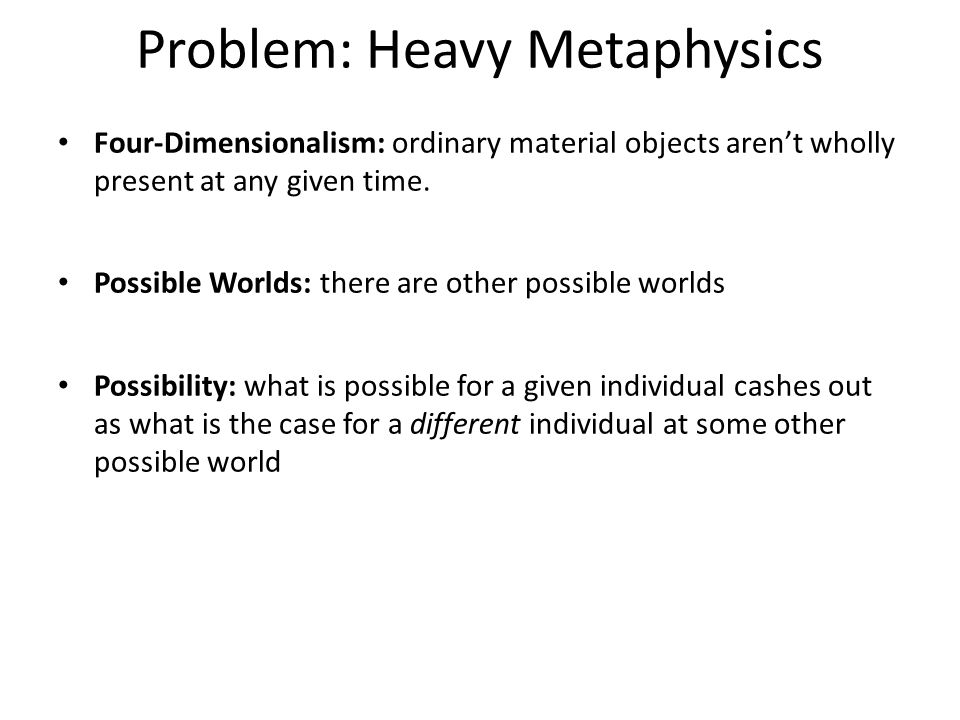 Problem: Heavy Metaphysics