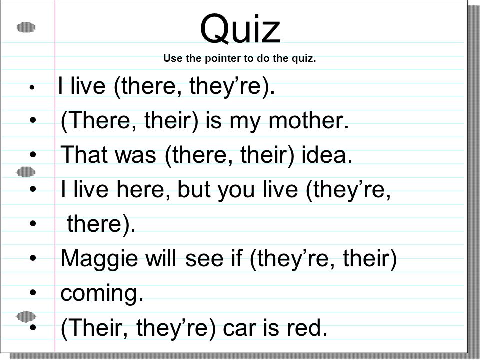Quiz Use the pointer to do the quiz.
