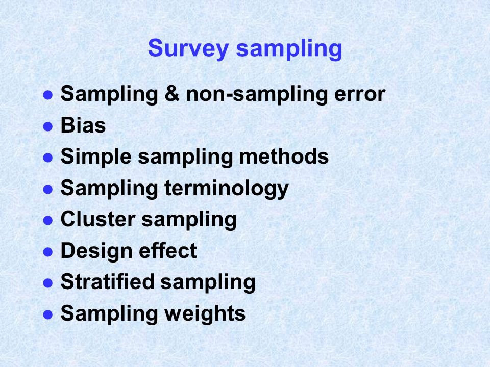 Survey sampling Sampling & non-sampling error Bias