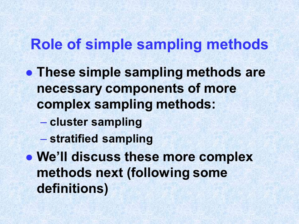 Role of simple sampling methods