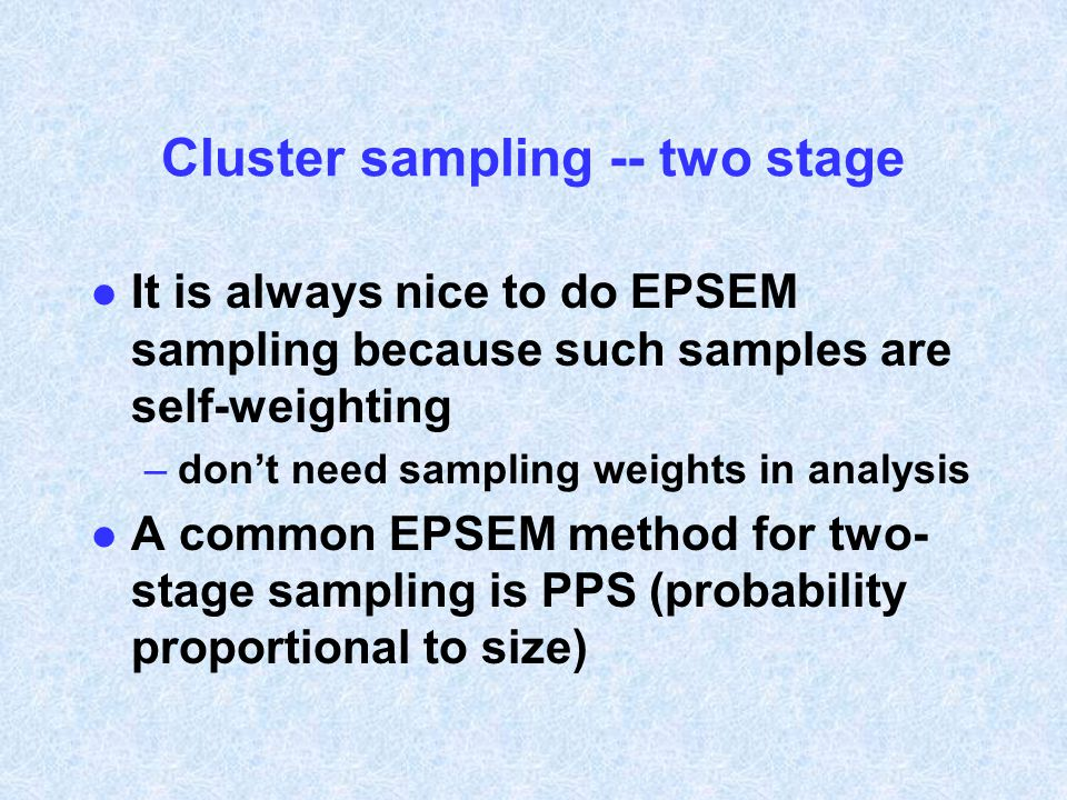 Cluster sampling -- two stage
