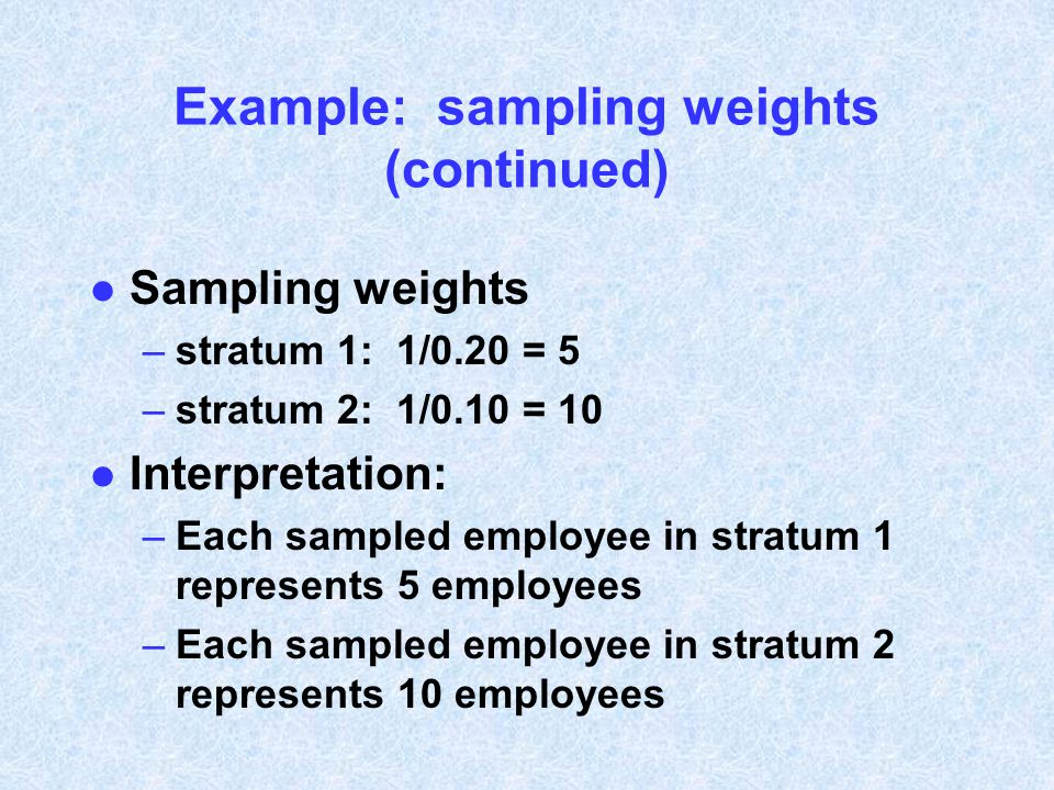 Example: sampling weights (continued)