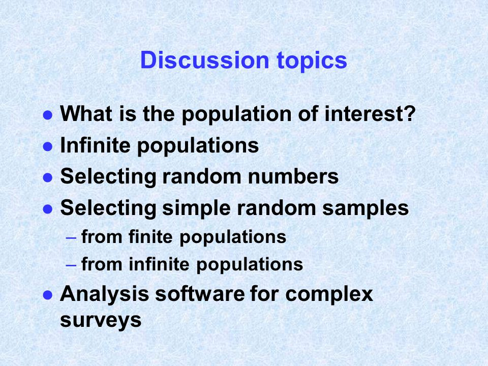 Discussion topics What is the population of interest