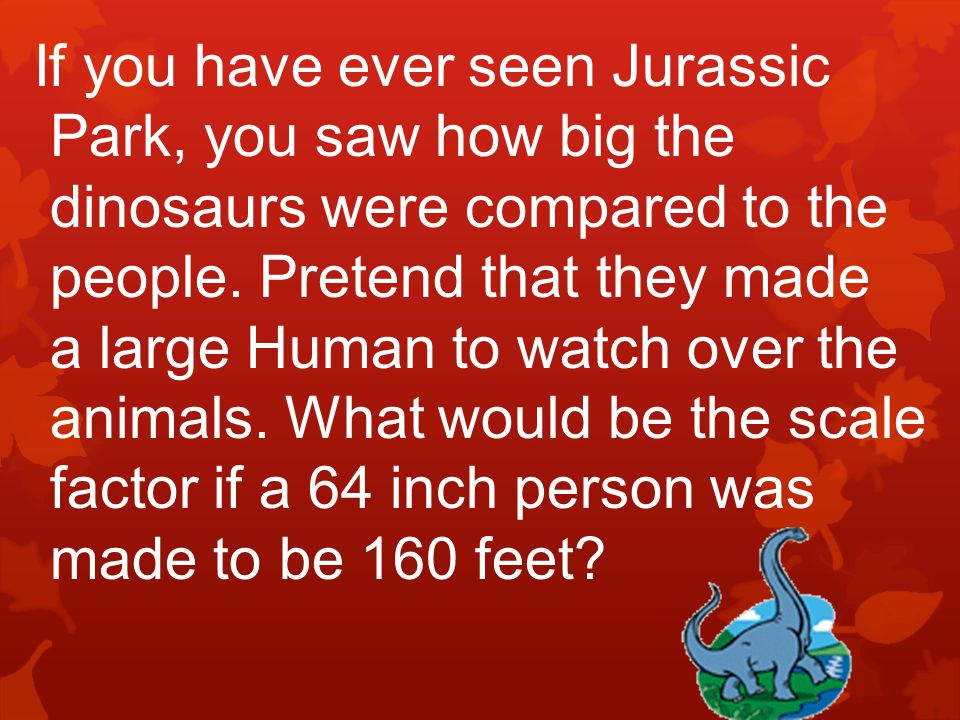 If you have ever seen Jurassic