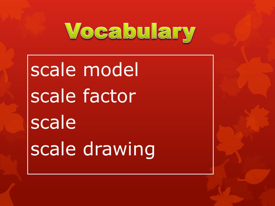 Vocabulary scale model scale factor scale scale drawing