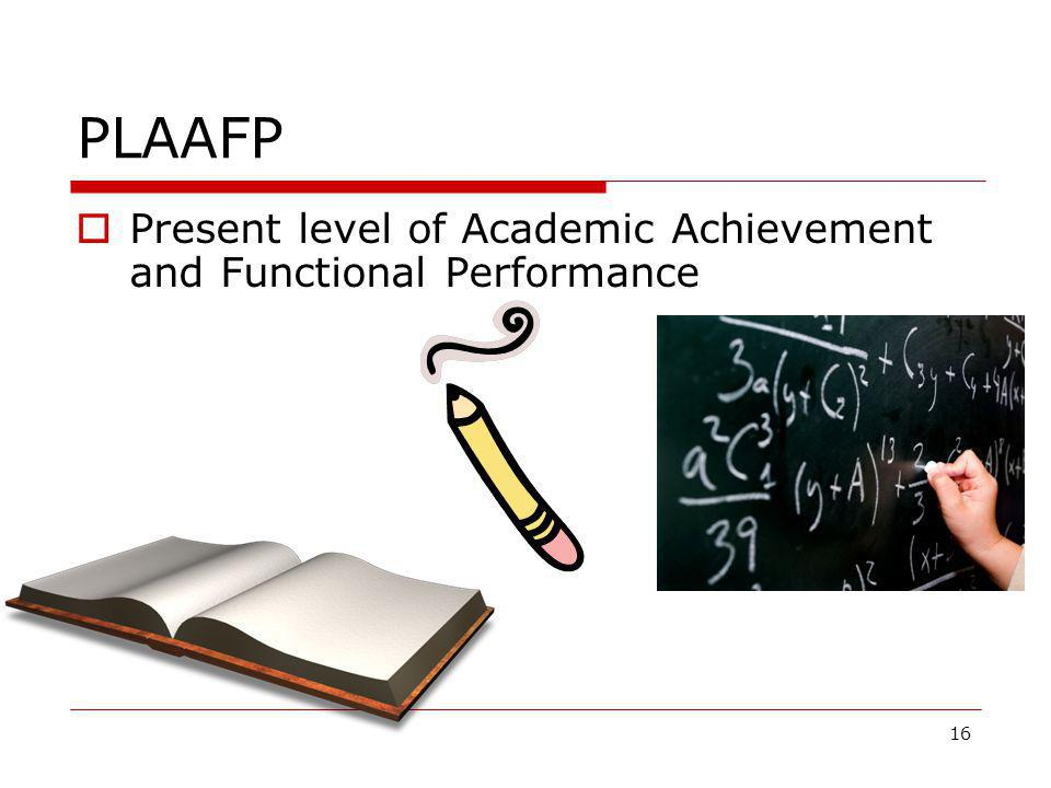 PLAAFP Present level of Academic Achievement and Functional Performance