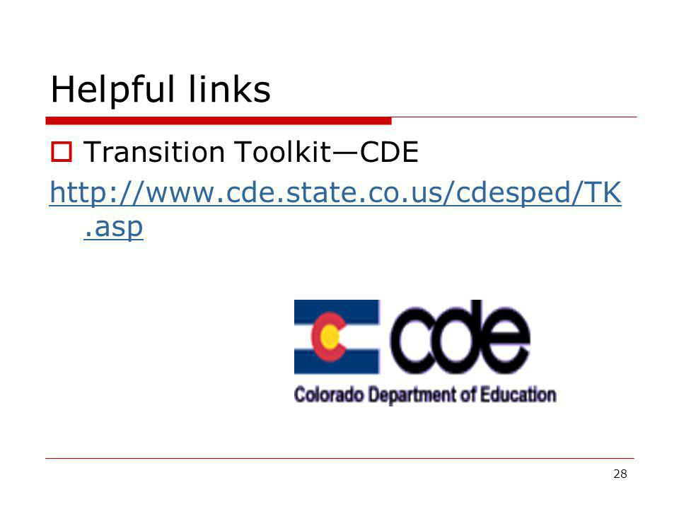 Helpful links Transition Toolkit—CDE